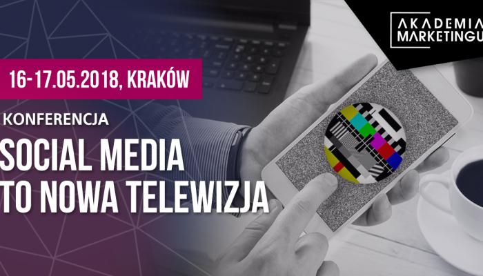 akademia_marketingu_2018_social media to nowa telewizja konferencja