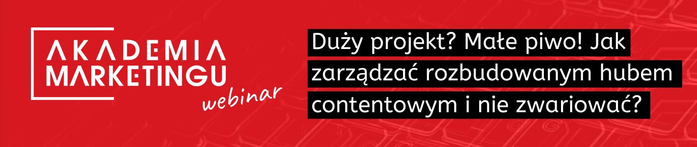 baner-akademia-marketingu-duzy-projekt-male-piwo-jak-zarzadzac- rozbudowanym-hubem-contentowym-i-nie-zwariowac-na-czerwonym-tle