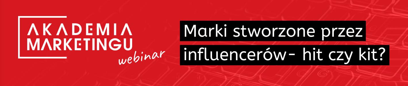 baner-akademia-marketingu-marki-stworzone-przez-influencerow-hit-czy-kit-na-czerwonym-tle